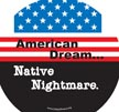 American Dream - Native Nightmare